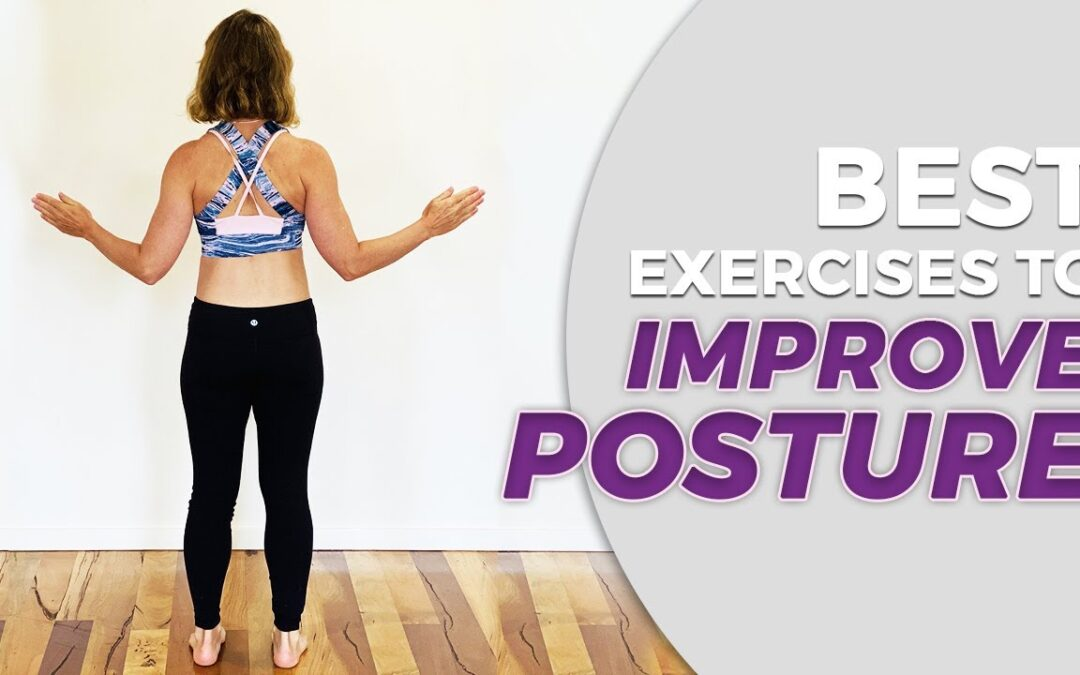 3 Simple Exercises To Improve Posture – Stay young and healthy.