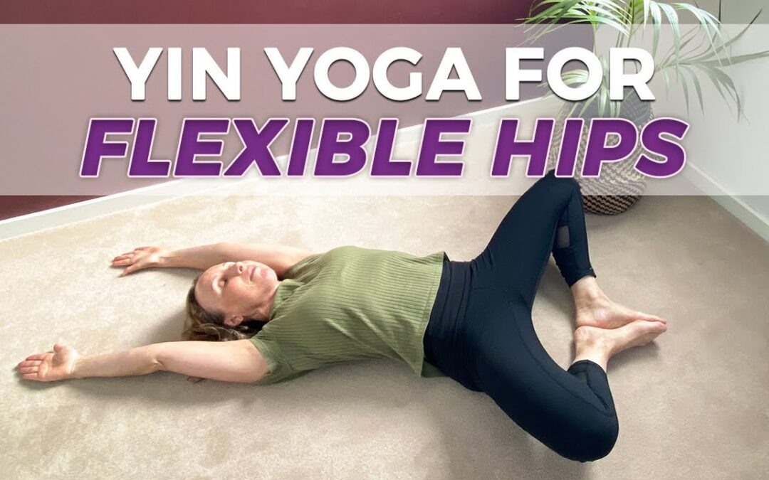 relaxing yin yoga hips flexibility over 40s