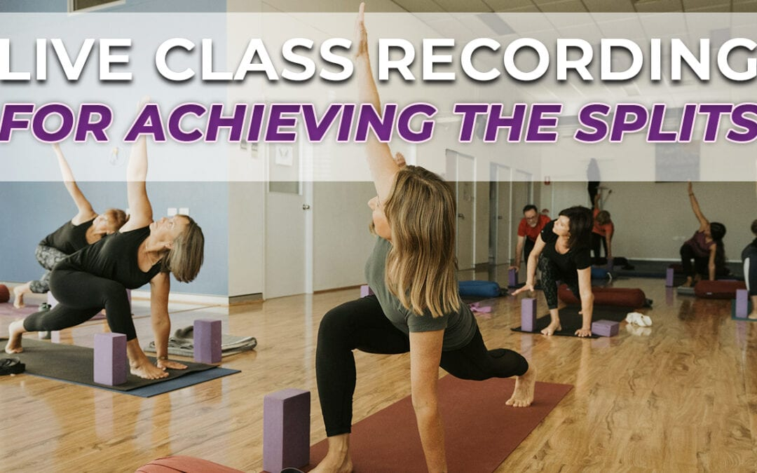Live class recording for achieving the splits