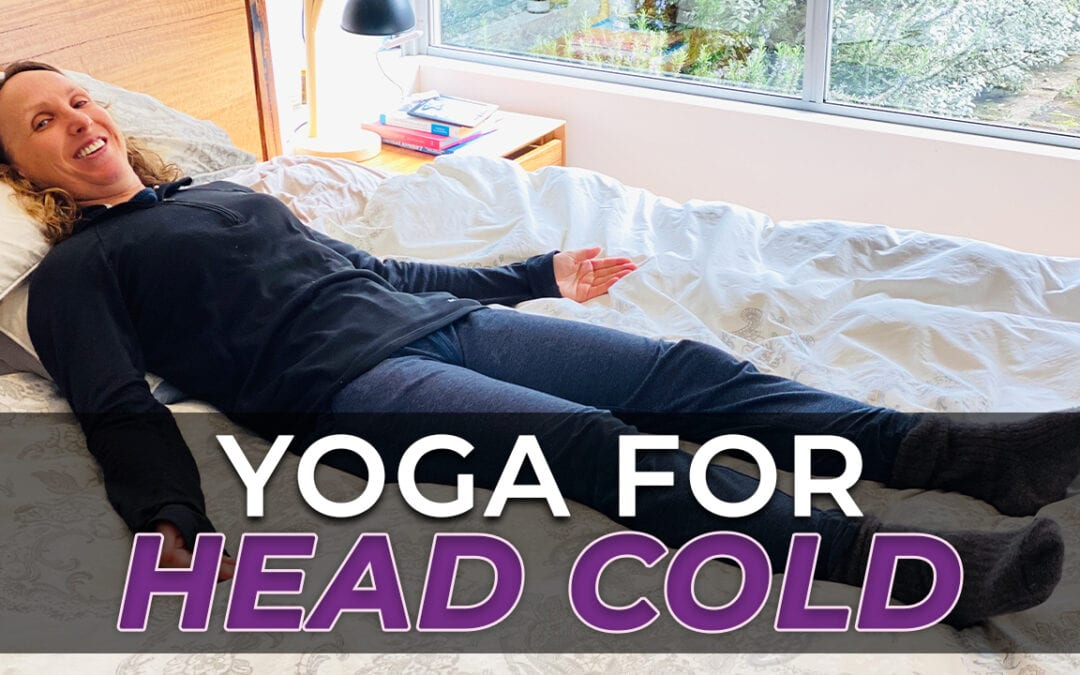Yoga when sick with head cold over 50s