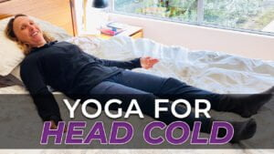 Yoga when sick with head cold over 50s.